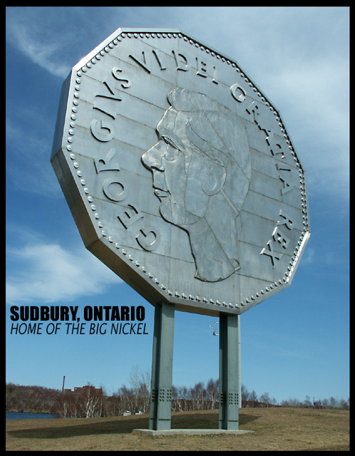 The Big Nickel on the grounds of the Dynamic Earth interactive science museum in Sudbury, Ontario