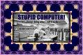 010 Stupid Computer!