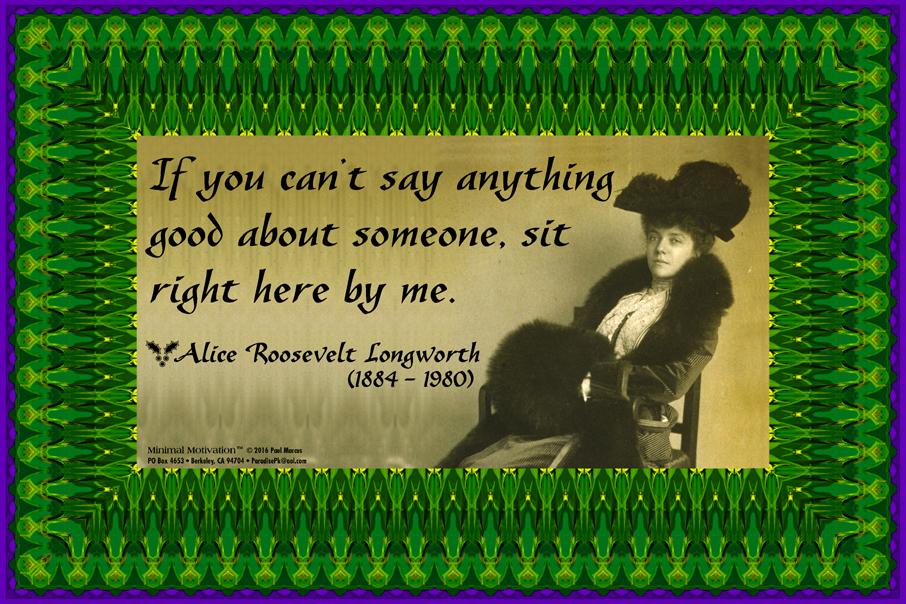 162 Alice Roosevelt Longworth on Gossip