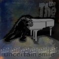 the the - uncertain smile