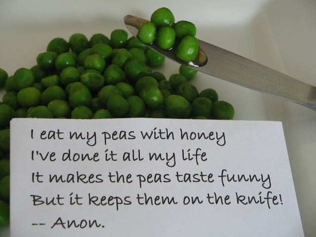 I eat my peas with honey