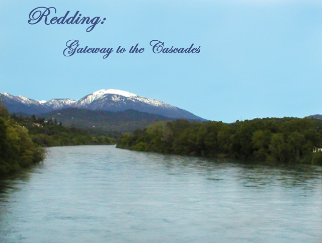 Redding, Gateway to the Cascades