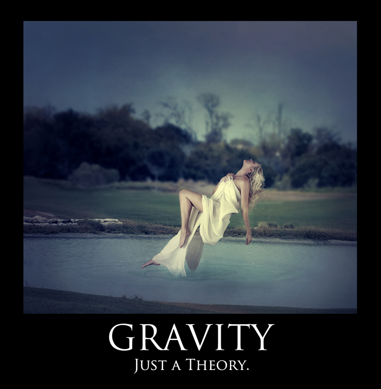 Gravity: Just a Theory.