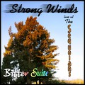 Strong Winds: Bitter Suite
