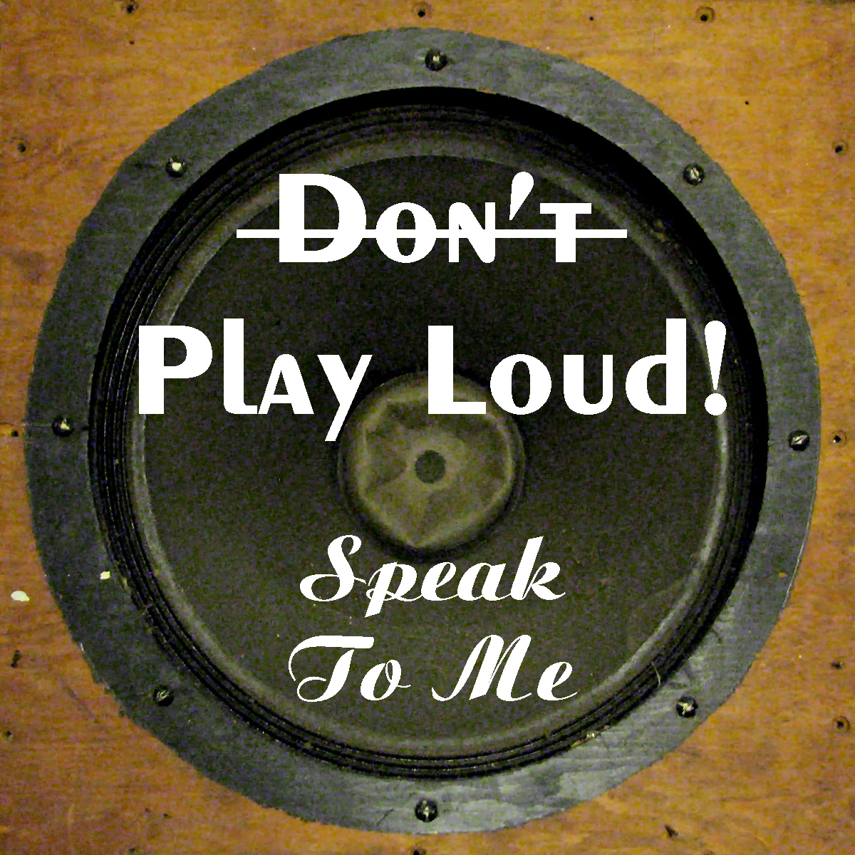 Don't Play Loud!